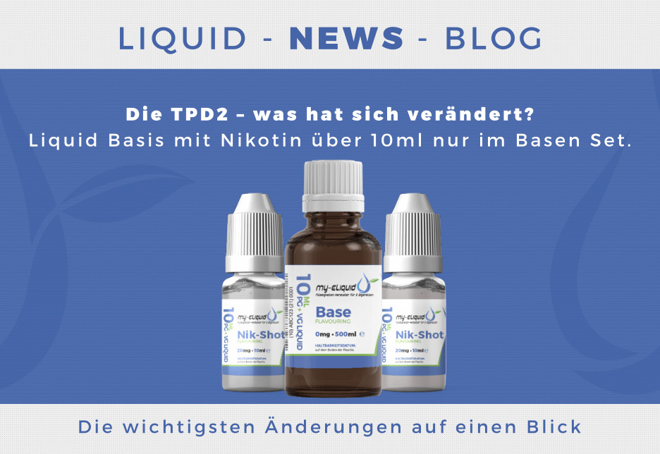 TPD2 – what has changed? Liquid bases with nicotine above 10ml only in base sets
