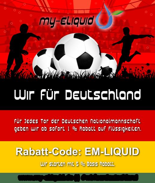 EM - Rabatt: Wir für Deutschland. 1 % auf Liquids für jedes Tor.