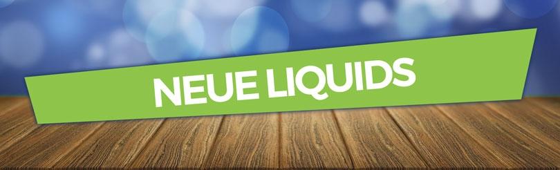 Neue Liquids